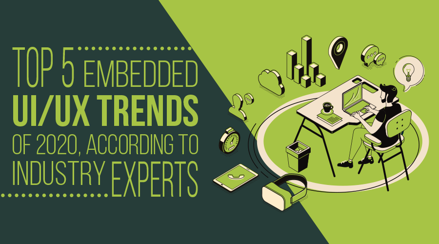 cr-the-top-5-embedded-ui-ux-trends-of-2020