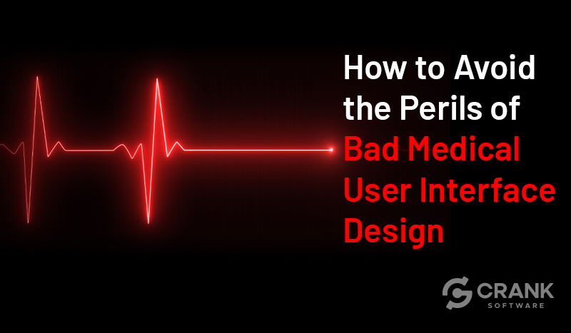 How-to-Avoid-the-Perils-of-Bad-Medical-User-Interface-Design
