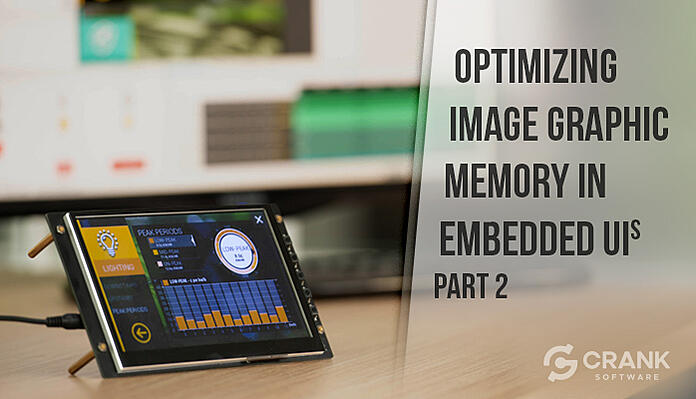 Optimizing Image Graphic Memory in Embedded UIs - Part 2