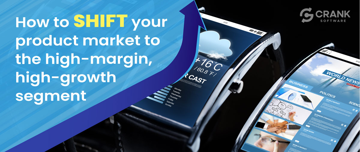 how-to-shift-your-product-market-to-the-high-margin-high-growth-segment