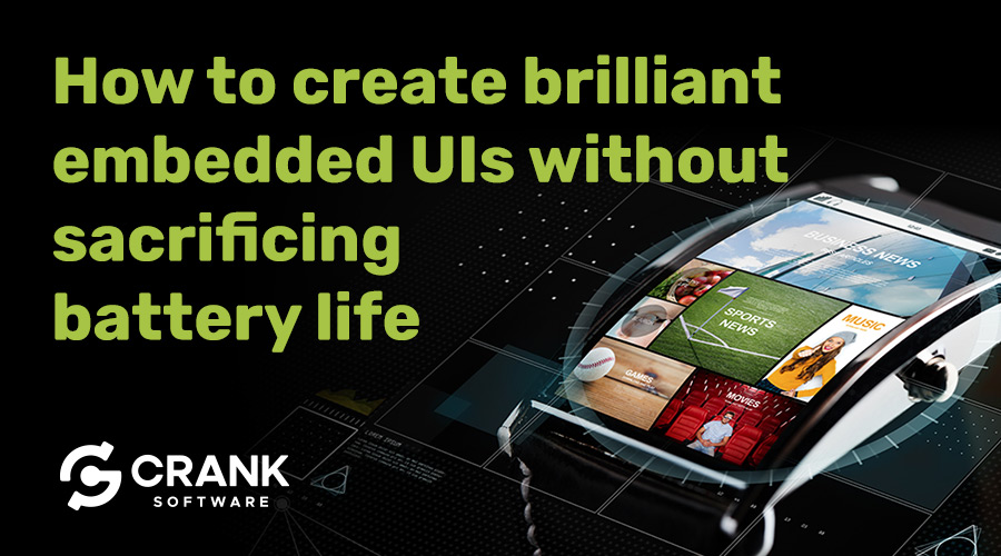 How-to-create-brilliant-embedded-UIs-without-sacrificing-battery-life