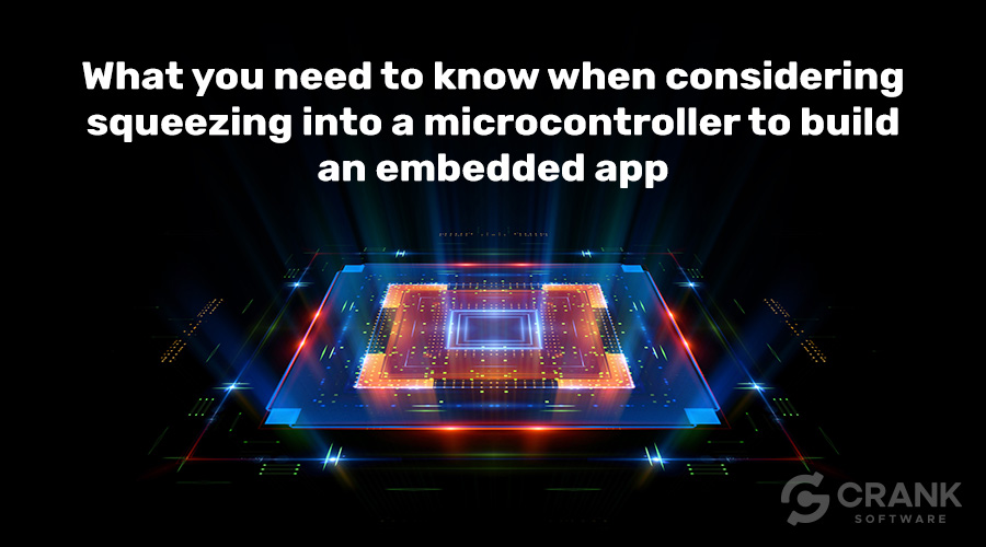 What-you-need-to-know-when-considering-squeezing-into-a-microcontroller-to-build-an-embedded-GUI-app