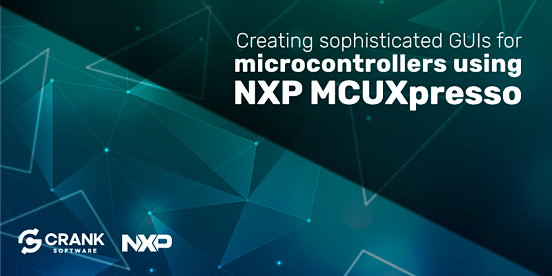Creating sophisticated GUIs for microcontrollers using NXP MCUXpresso banner
