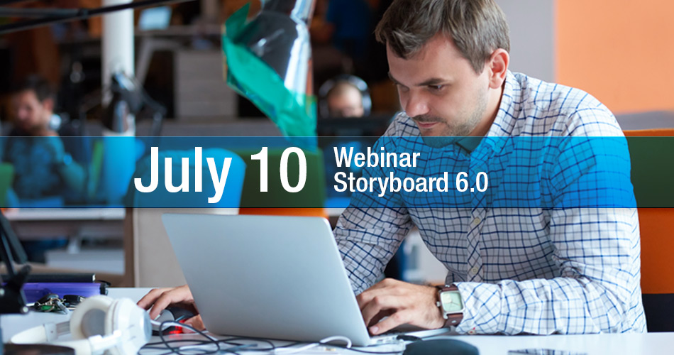 Register for our sneak peak into Storyboard 6.0 and Storyboard Lite - July 10, 2019