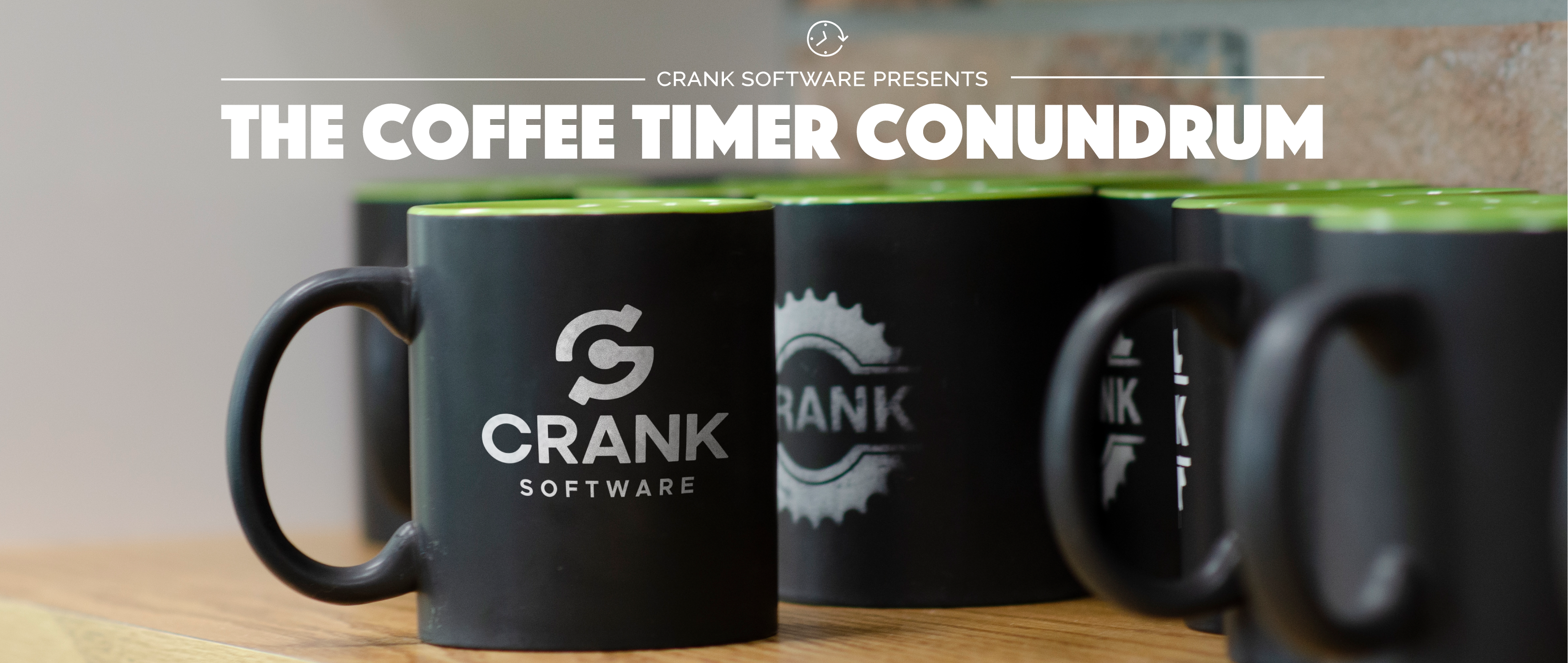 Crank Software - The Coffee Timer Conundrum_Crank